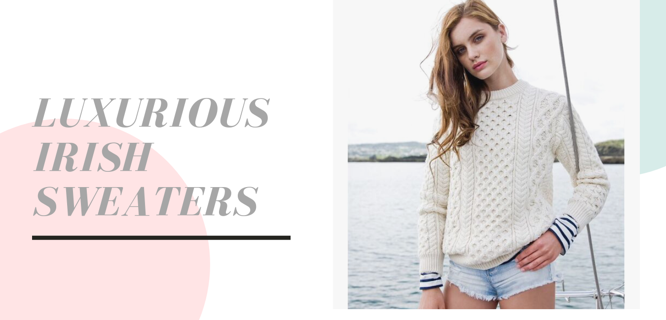 lUXURIOUS IRISH SWEATERS